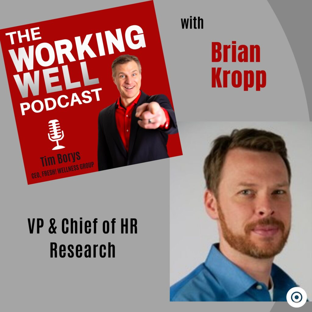 Podcast guest Brian Kropp. Chief of Human Resources Research at Gartner